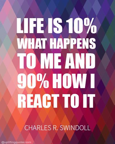 Life is 90 percent