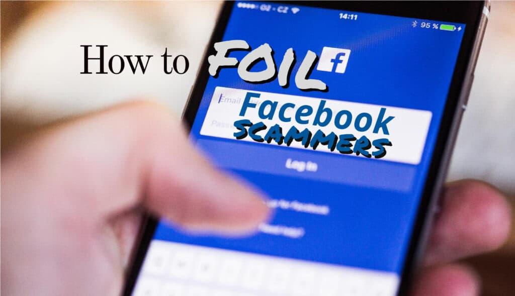 Foil Facebook Scammers